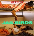 Nonton Serial Jailbirds Season 1 Subtitle Indonesia