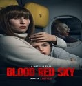 Nonton Streaming Blood Red Sky 2021 Subtitle Indonesia