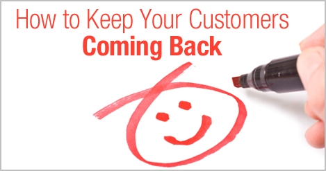 How_to_Keep_Your_Customers_Coming_Back_1