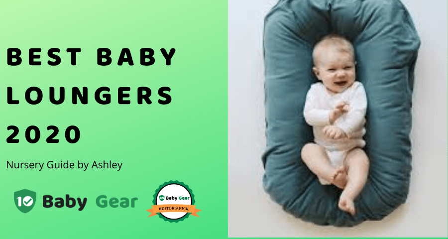 Best Baby Loungers in 2020 - 10BabyGear Guide by Ashley.png