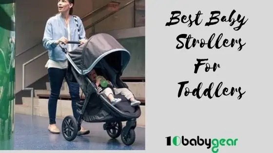 Best Strollers for Toddlers in 2020 - 10BabyGear List