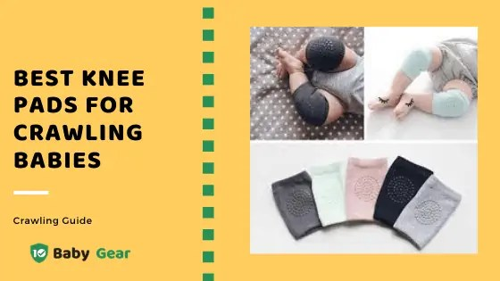 Baby Knee Pads for Crawling (The Best Available in 2021 )
