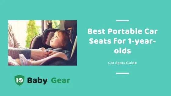 Best Portable Car Seats for one-year-olds