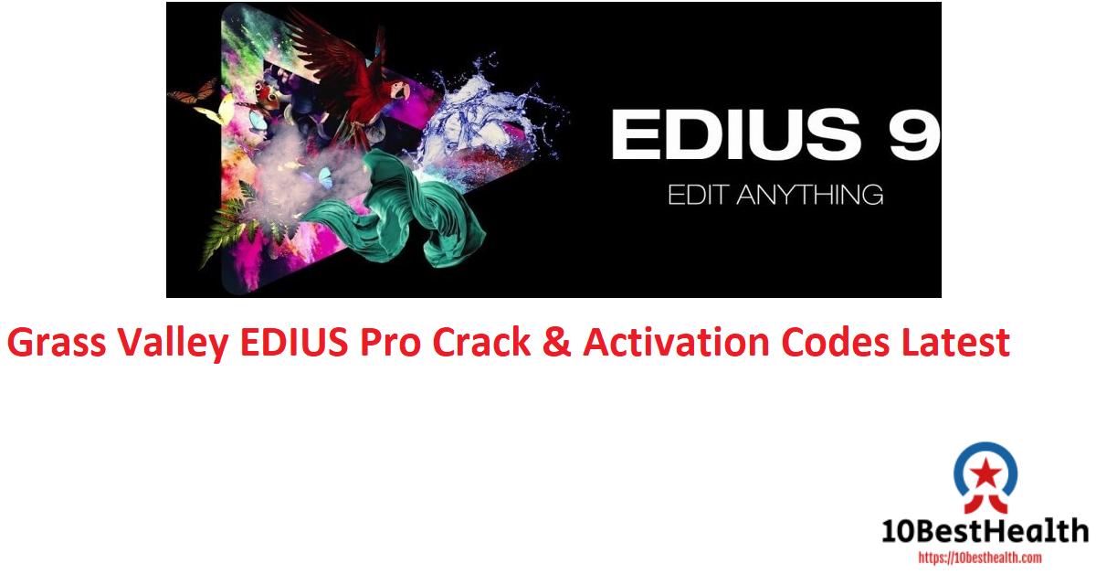 Grass Valley EDIUS Pro Crack & Activation Codes Latest