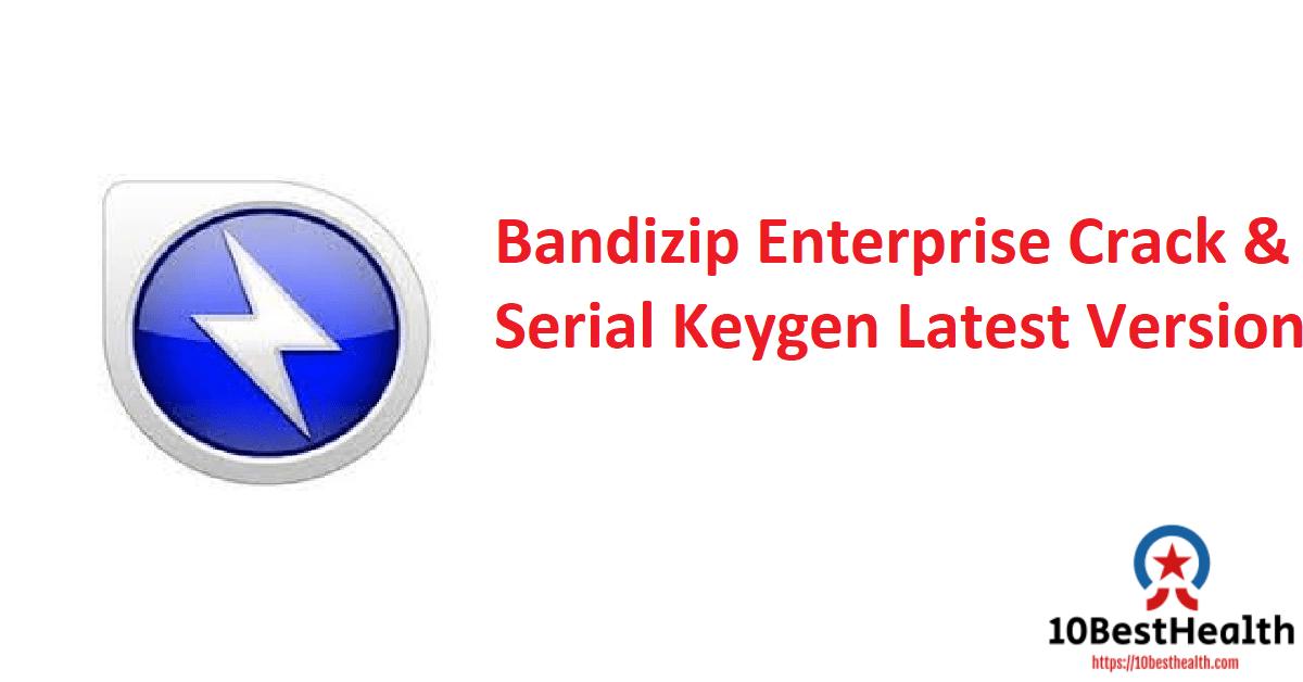 Bandizip Enterprise Crack & Serial Keygen Latest Version