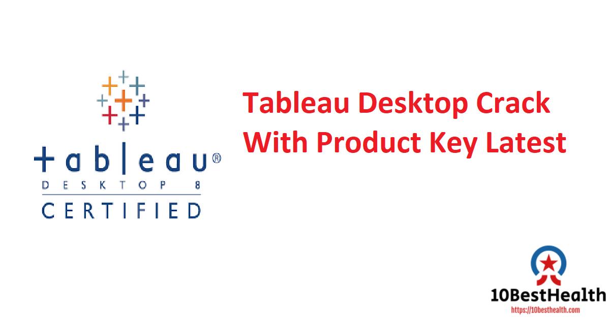 Tableau Desktop Crack With Product Key Latest