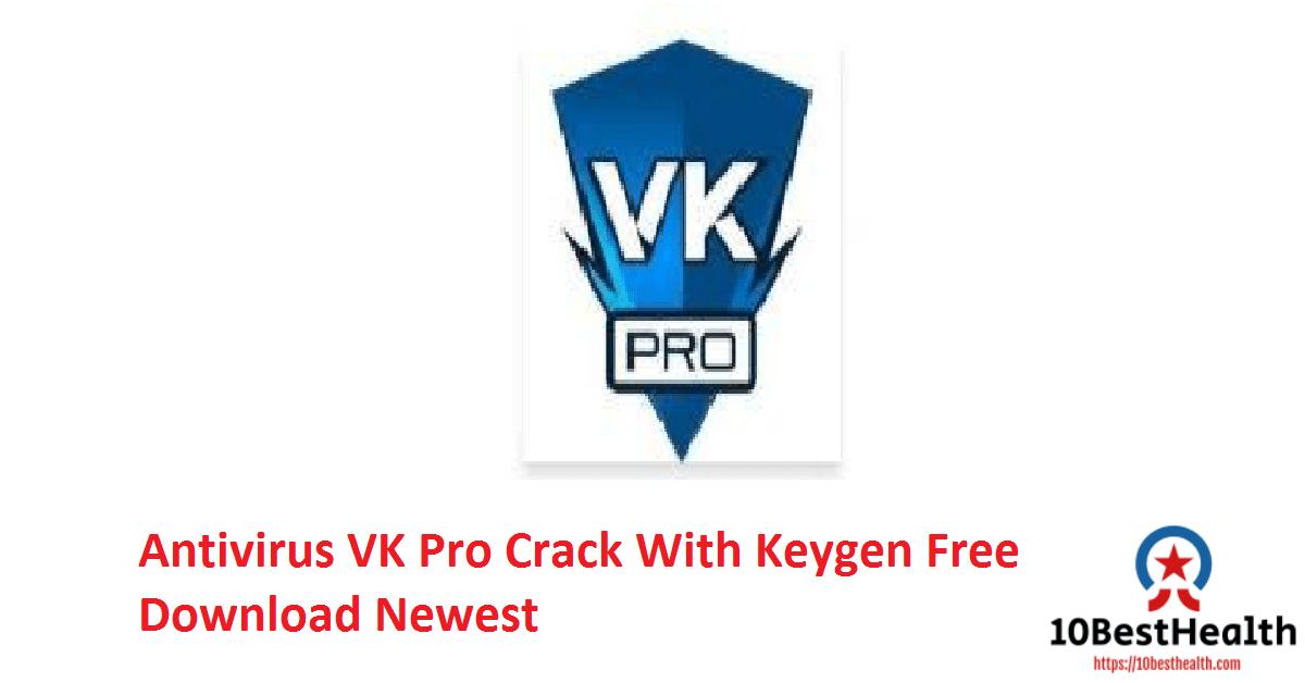 Antivirus VK Pro Crack With Keygen Free Download Newest