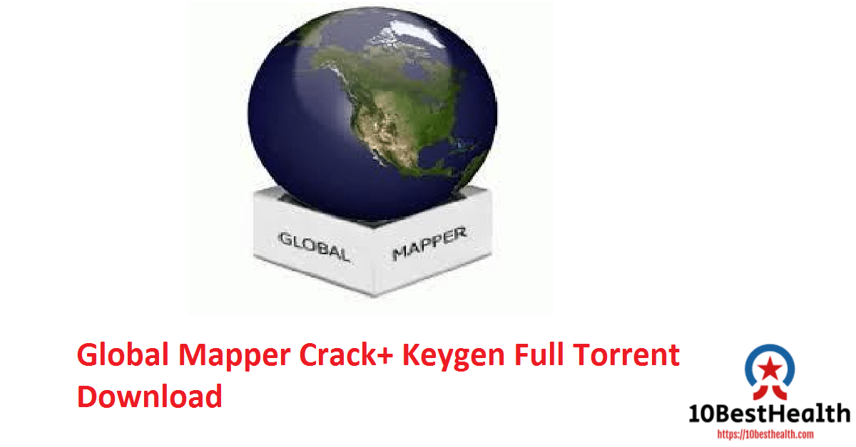 Global Mapper Crack+ Keygen Full Torrent Download