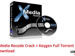 XMedia Recode Crack + Keygen Full Torrent Download