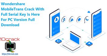 Wondershare MobileTrans 8.1.0 Crack With Serial Key Download [2021]