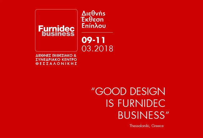 Furnidec Business 2018 @ HELEXPO | Θεσσαλονίκη | Ελλάδα