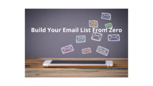 Build Your Email List From Zero