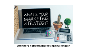 Are there network marketing challenges?