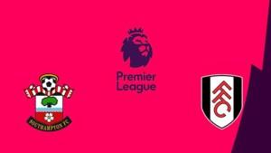 Nhận định bóng đá Southampton vs Fulham, 21:00 ngày 15/05/2021, Ngoại hạng Anh
