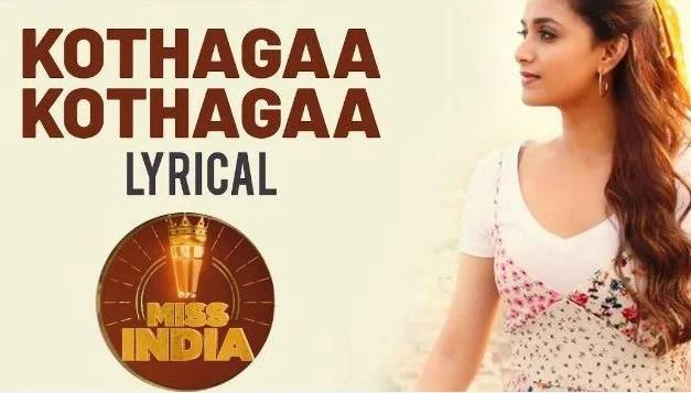Kothagaa Kothagaa Kothagaa Miss India Song Lyrics