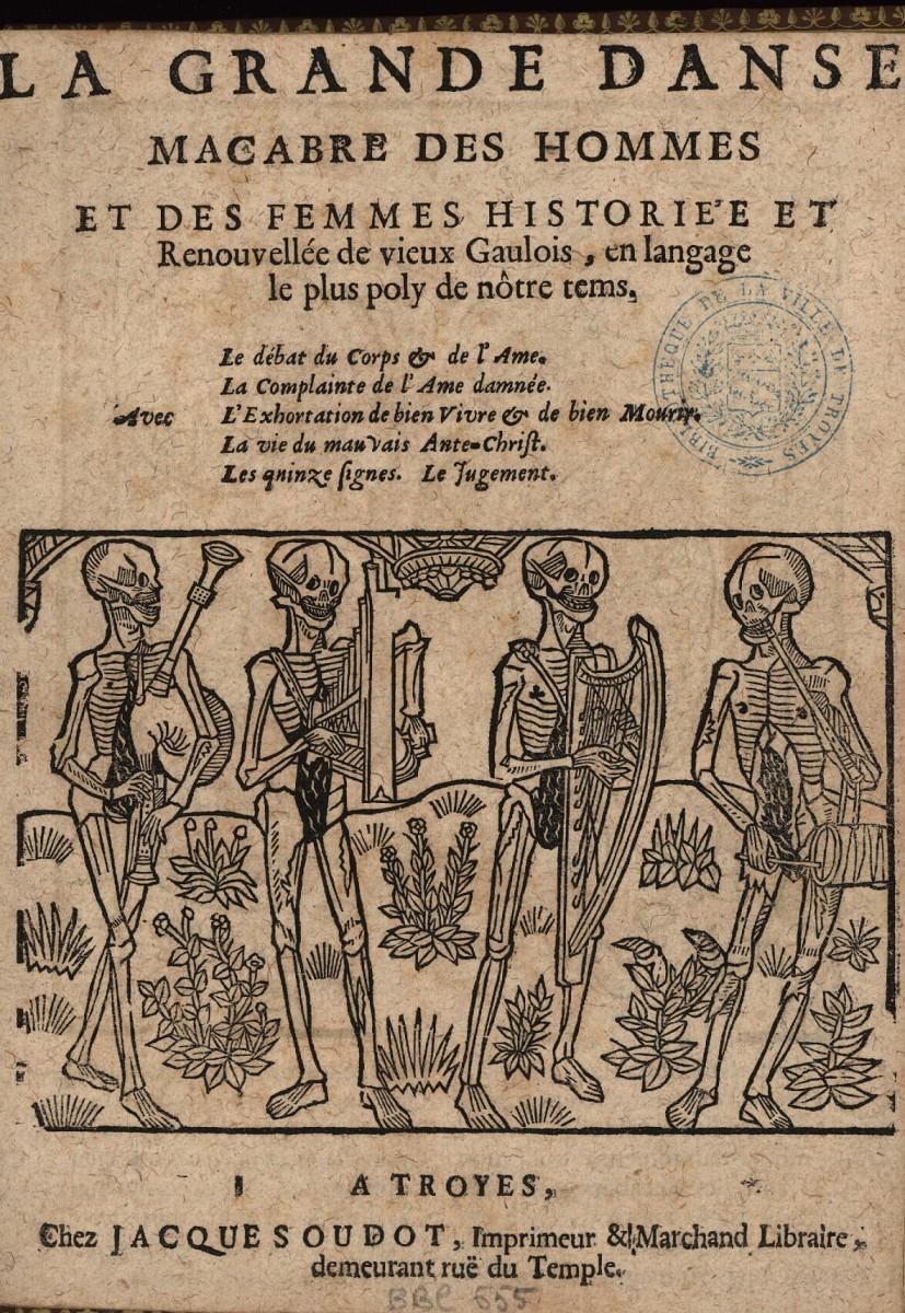 """Comme de nombreux autres livrets, cette édition de """"La grande Danse macabre"""" a été imprimée par Jacques Oudot, membre de l'importante famille d'imprimeurs troyens. La grande Danse macabre, page de titre. Photo Médiathèque de Troyes Champagne Métropole"""