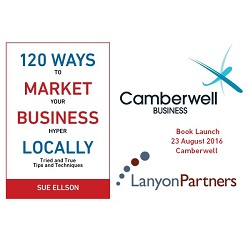 Book Launch - 120 Ways To Market Your Business Hyper Locally by Sue Ellson