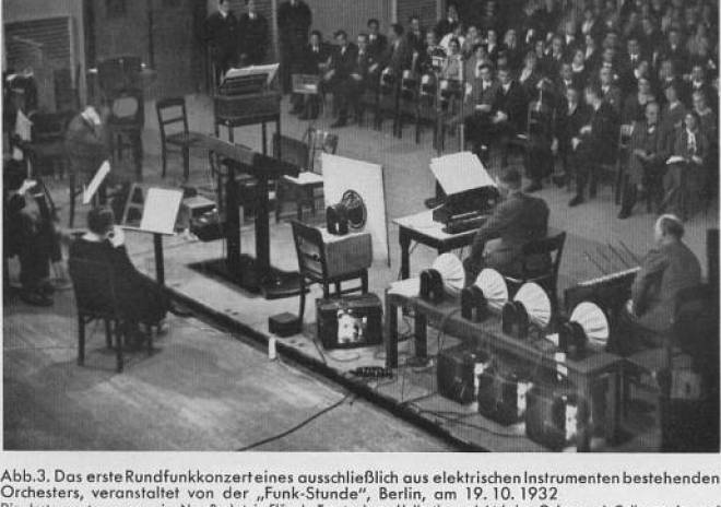 """The first broadcast of a concert consisting exclusively of electric instruments orchestra, organized by the """"Radio Hour ', Berlin, 19 10 1932  The instruments were a Neo-Bechstein piano, Trautonium Heller ion, electric violin and cello, and two theremin instruments. Behind each instrument the corresponding speaker"""