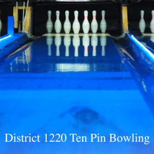 District 1220 Ten Pin Bowling