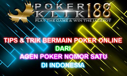Tips dan Trik Bermain Poker Online Agar Menang
