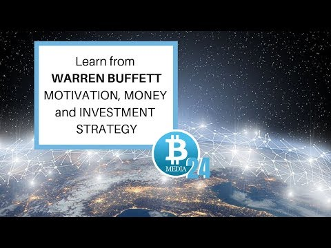 INVESTING – Learn from WARREN BUFFETT – MOTIVATION, MONEY and INVESTMENT STRATEGY