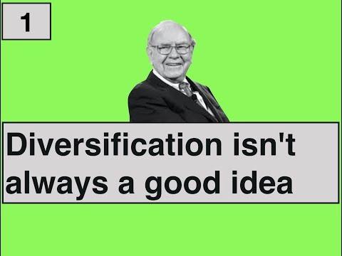 Diversification is not awlays a good Idea – Warren Buffett