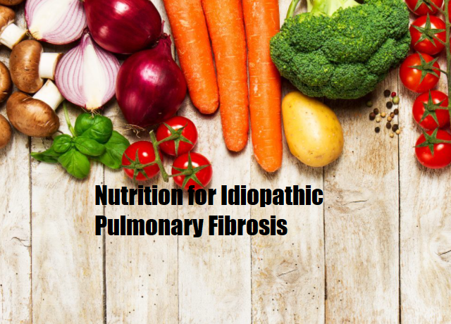 Nutrition for Idiopathic Pulmonary Fibrosis