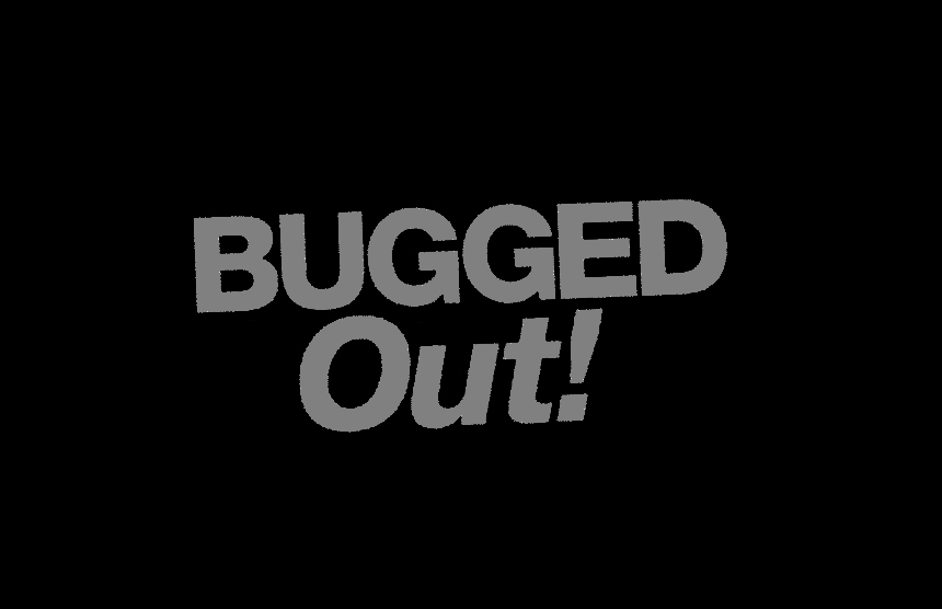 Bugged Out - 12 Tree Studios