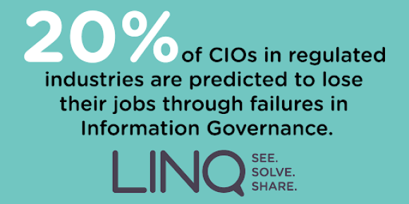 20% of CIOS in regulated industries are predicted to lose their jobs through failures in IG