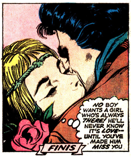 Another secret of romance revealed. Basically, 'Treat 'em mean, keep 'em keen' No need to thank Comicallyvintage…