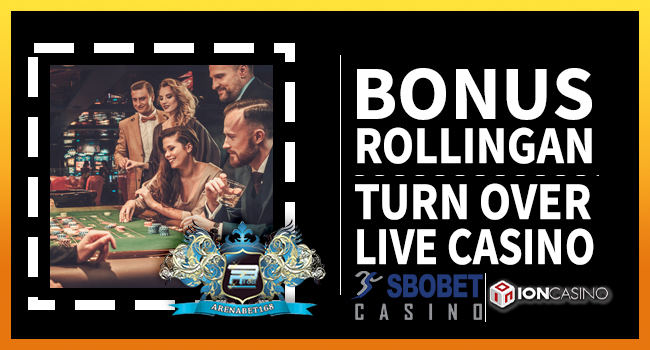 Arenabet168---Bonus-Rollingan-Turn-Over-Live-Casino-(02-09-19)