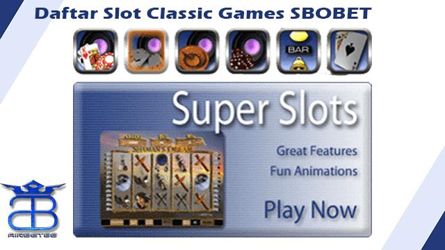 Daftar Slot Classic Games SBOBET