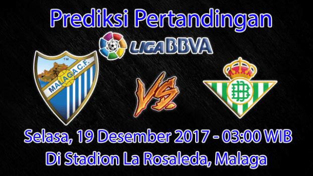 Prediksi Pertandingan Malaga VS Real Betis 19 Desember 2017