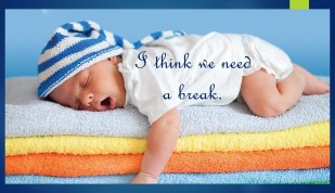 baby in cap sleeping on yellow, orange, and blue towels words I think we need a break! My Persuasive Presentations