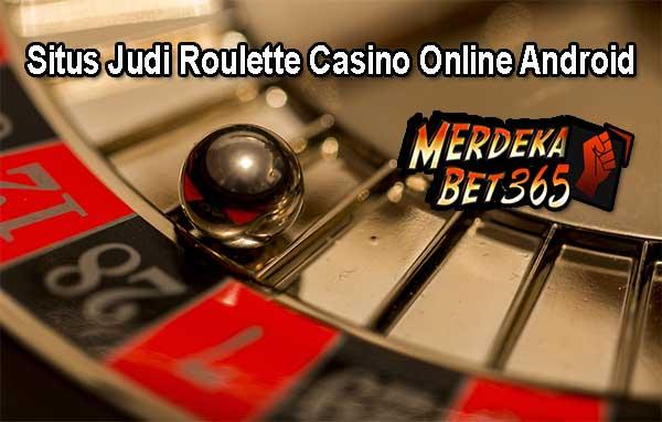 Situs Judi Roulette Casino Online Android