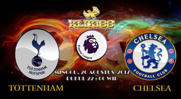 Prediksi Skor Tottenham vs Chelsea 20 Agustus 2017
