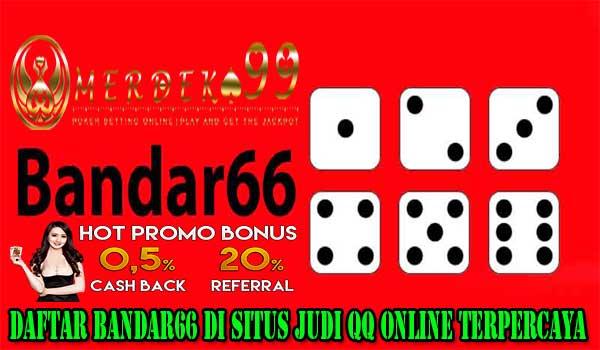 Daftar Bandar66 di Situs Judi QQ Online Terpercaya