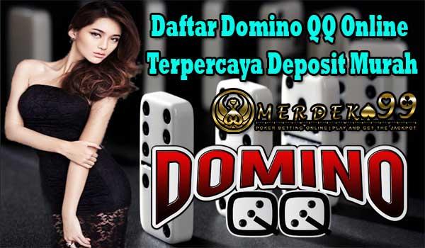 Daftar Domino QQ Online Terpercaya Deposit Murah