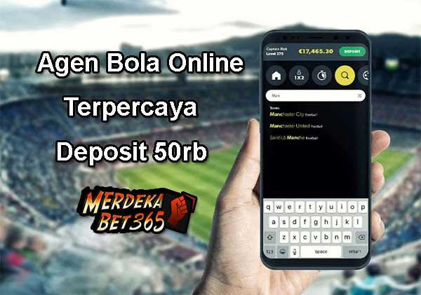 Agen Bola Online Terpercaya Deposit 50rb
