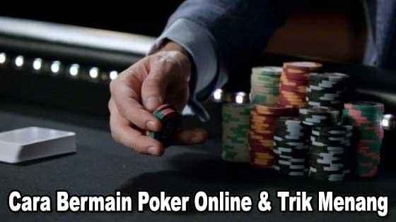 Cara Bermain Poker Online Dan Trik Menang