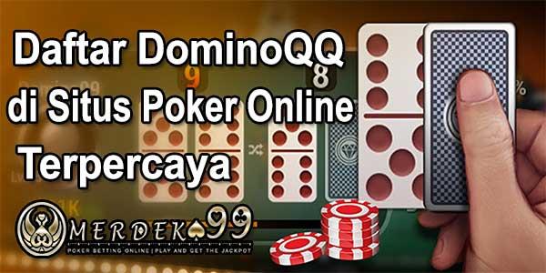 Daftar Domino QQ di Situs Poker Online Terpercaya