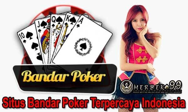 Merdeka99 Situs Bandar Poker Terpercaya Indonesia