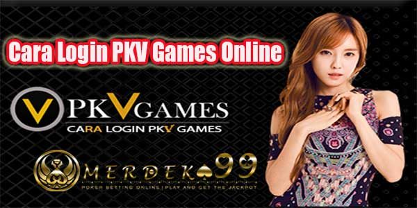 Cara Login PKV Games Online