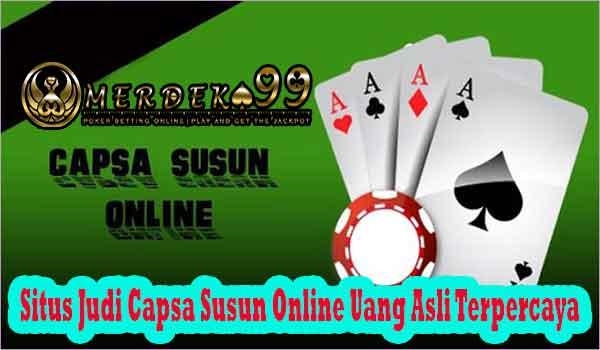 Situs Judi Capsa Susun Online Uang Asli Terpercaya