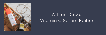 link button to blog post - A True Dupe: Vitamin C Serum