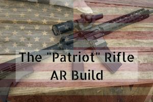 AR-15, Patriot rifle, AR build, SHTF, rifle, M4, prepper, preparedness
