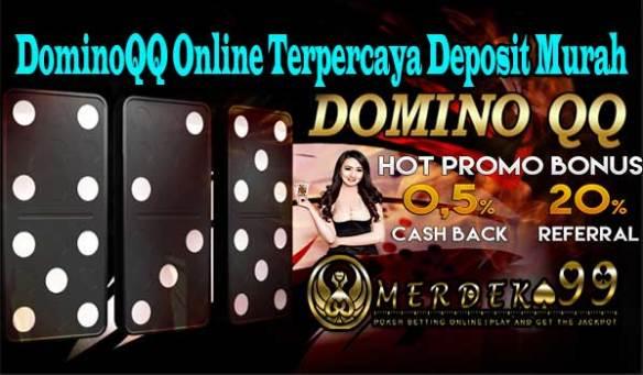DominoQQ Online Terpercaya Deposit Murah