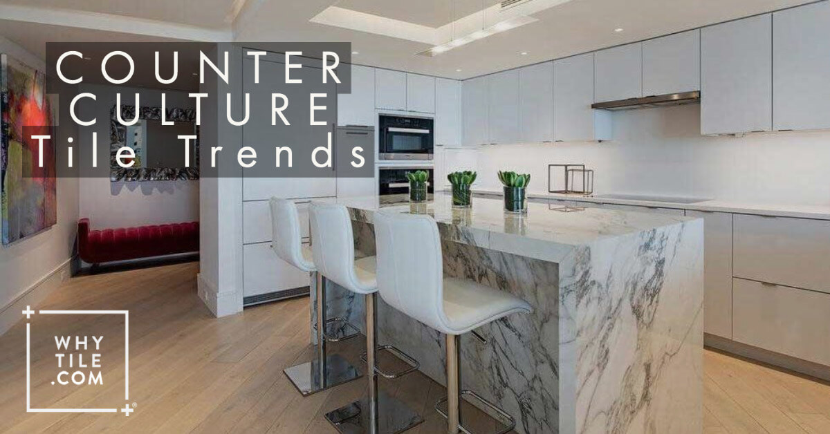 2020 tile trends counter culture why