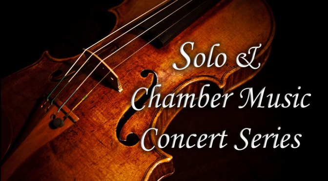 <b>CANCELLED: Solo & Chamber Music Concert Series</b><br>Friday, May 24 — 8:00 PM