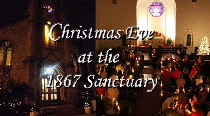 <b>Christmas Eve at the 1867 Sanctuary</b><br>Tuesday, December 24 — 9:00 PM